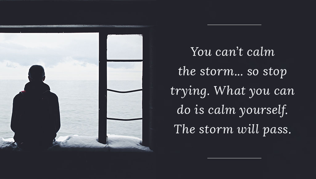You can't stop the storm